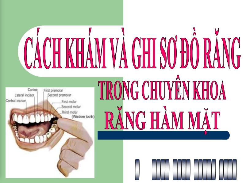 Cách khám và ghi sơ đồ răng trong chuyên khoa răng hàm mặt