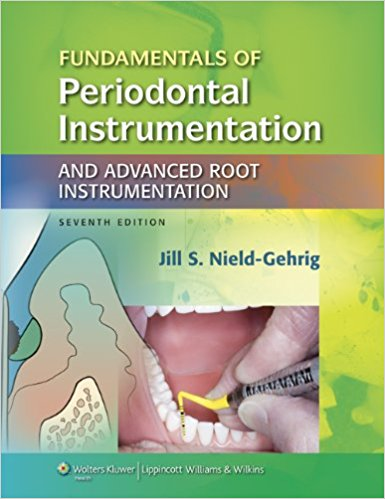 Fundamentals of Periodontal Instrumentation and Advanced Root Instrumentation - Lippincott Williams _ Wilkins_ 7th edition