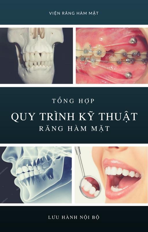 Tổng hợp quy trình kỹ thuật răng hàm mặt