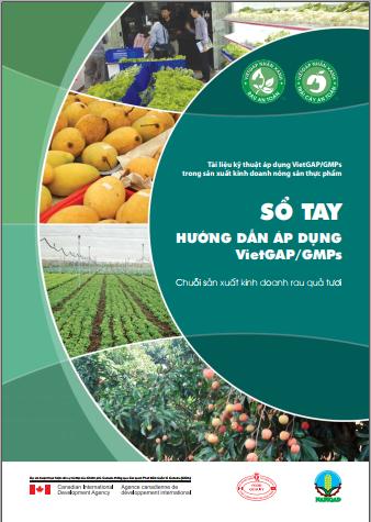 Sổ tay hướng dẫn áp dụng VietGap/GMPs: Chuổi sản xuất kinh doanh rau quả tươi
