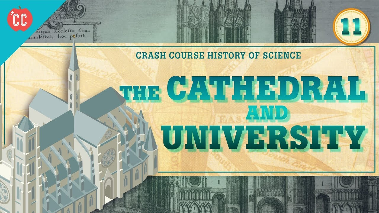 Cathedrals and Universities: Crash Course History of Science #11