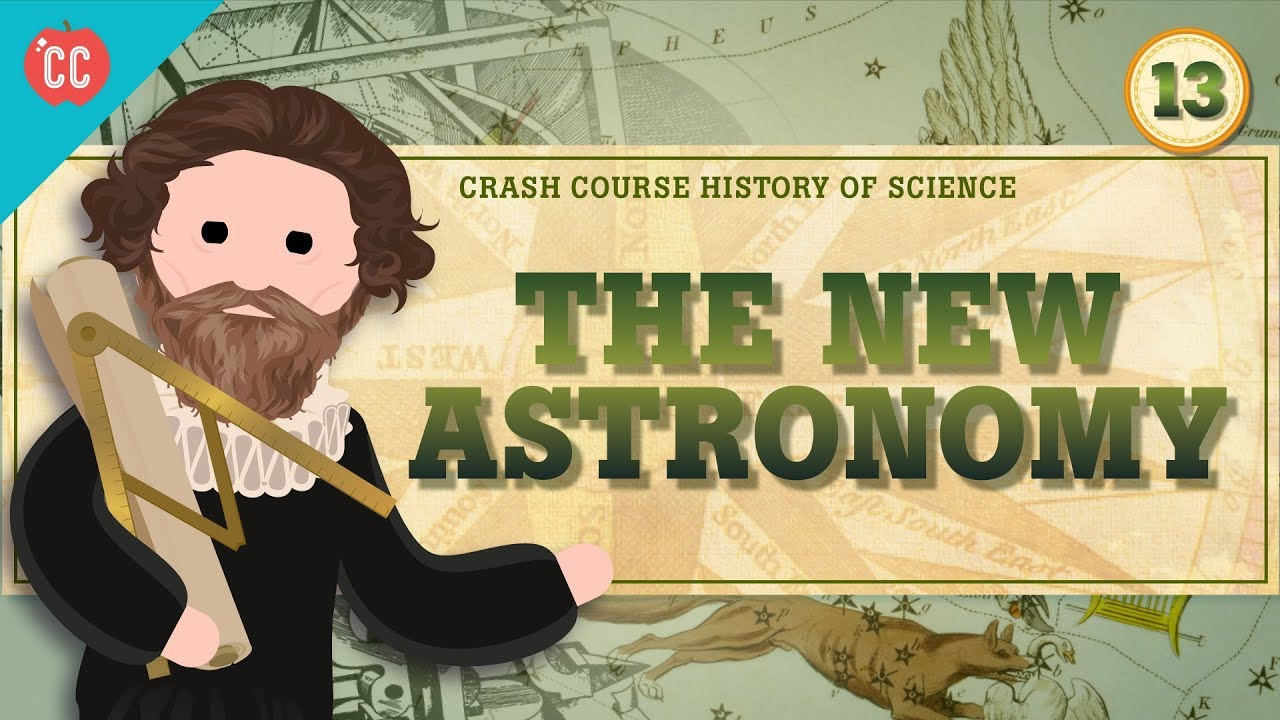 The New Astronomy: Crash Course History of Science #13