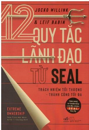 12 Quy Tắc Lãnh Đạo Từ SEAL - Jocko Willink, Leif Babin