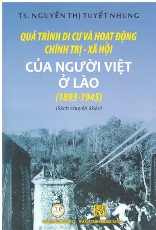 Quá Trình Di Cư và Hoạt Động Chính Trị - Xã Hội Của Người Việt Ở Lào (1893 - 1945)