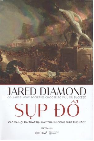 Lịch Sử Nhân Loại: Loài Tinh Tinh Thứ Ba, Sụp Đổ, Biến Động, Súng Vi Trùng Và Thép, Thế Giới Cho Đến Ngày Hôm Qua Jared Diamond