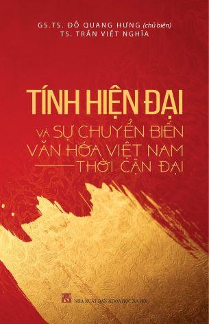 Tính Hiện Đại Và Sự Chuyển Biến Văn Hóa Việt Nam Thời Kỳ Cận Đại - Đỗ Quang Hưng