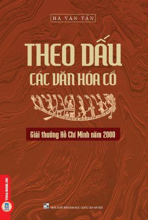 Theo Dấu Các Văn Hóa Cổ - Hà Văn Tấn