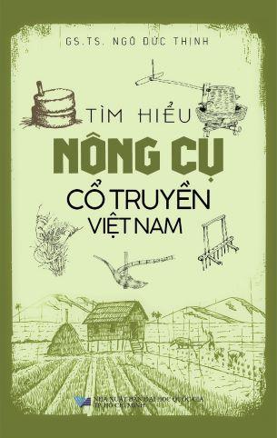 Tìm Hiểu Nông Cụ Cổ Truyền Việt Nam - Ngô Đức Thịnh
