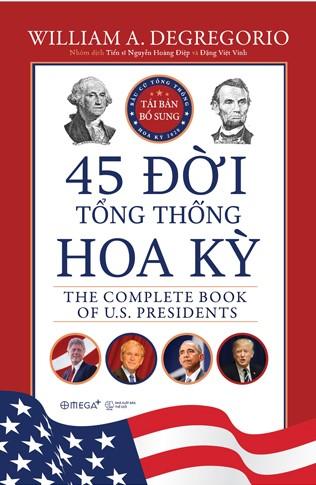 45 đời tổng thống Hoa Kỳ (Tái bản có bổ sung Tổng thống thứ 45)