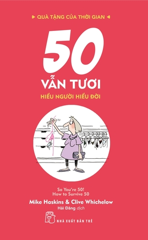 50 Vẫn Tươi Hiểu Người Hiểu Đời