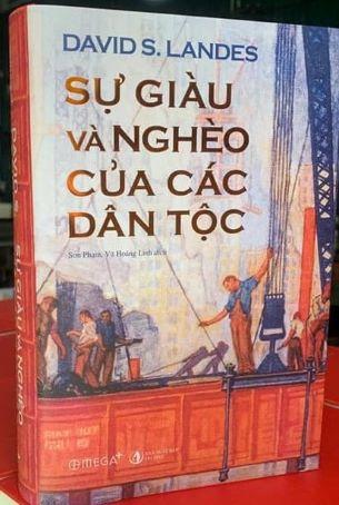Sự giàu và nghèo của các dân tộc: Tại sao quá giàu và tại sao quá nghèo - David Landes