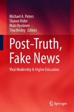 Post-Truth, Fake News: Viral Modernity & Higher Education