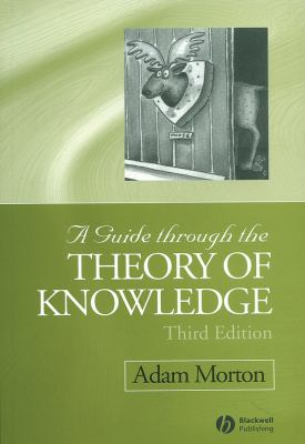 A Guide Through the Theory of Knowledge - 3rd Edition