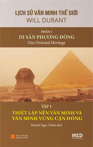 Di Sản Phương Đông Thiết lập nền văn minh và văn minh vùng Cận Đông Will Durant