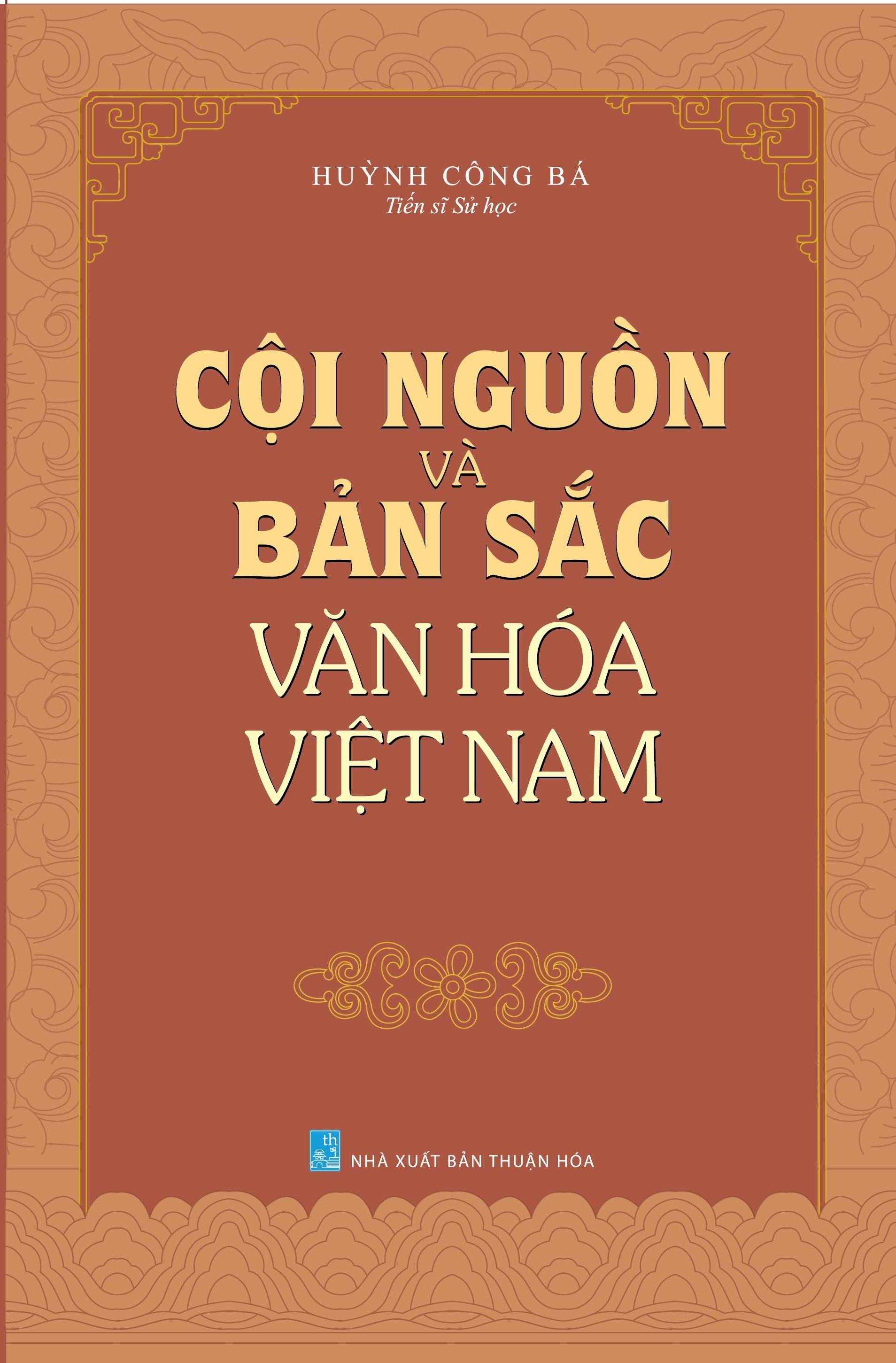 Cội Nguồn Và Bản Sắc Văn Hóa Việt Nam - Huỳnh Công Bá