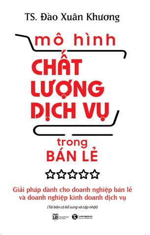 TS Đào Xuân Khương; Mô hình chất lượng dịch vụ trong bán lẻ; Mô hình phân phối và bán lẻ