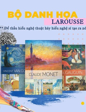 Danh Họa Nghệ Thuật: Vincent Van Gogh, Claude Monet, Paul Gauguin