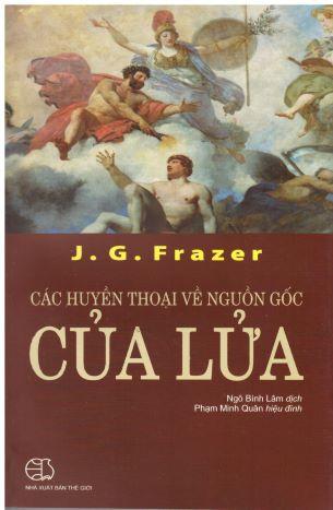 Các Huyền Thoại Về Nguồn Gốc Của Lửa  James George Frazer
