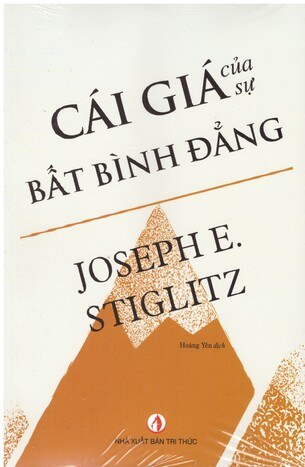 Cái Giá Của Sự Bất Bình Đẳng - Joseph E. Stiglitz