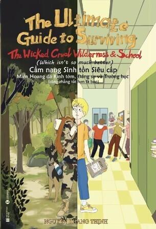 Cẩm nang sinh tồn siêu cấp: Miền Hoang dã Kinh tởm, Đáng sợ và Trường học (cũng chẳng tốt hơn là bao) – The Ultimate Guide to Surviving: The Wicked, Cruel Wilderness & School (which isn't so much better)