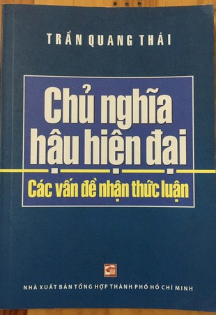 Chủ nghĩa hậu hiện đại: Các vấn đề nhận thức luận Trần Quang Thái