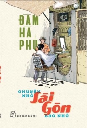 Chuyện nhỏ Sài Gòn bao nhớ - Đàm Hà Phú