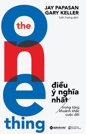 The One Thing - Điều Ý Nghĩa Nhất Trong Từng Khoảnh Khắc Cuộc Đời