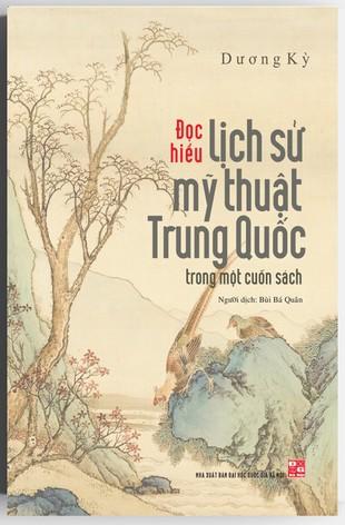 Đọc Hiểu Lịch Sử Mỹ Thuật Trung Quốc Trong Một Cuốn Sách