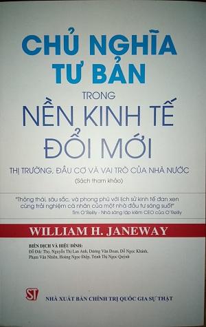 Chủ nghĩa tư bản trong nền kinh tế đổi mới: thị trường, đầu cơ và vai trò của nhà nước - William H. Janeway