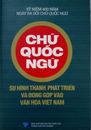 Chữ quốc ngữ - Sự hình thành, phát triển và đóng góp vào văn hóa Việt Nam