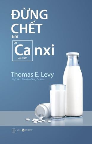 Đừng chết bởi canxi Thomas E. Levy