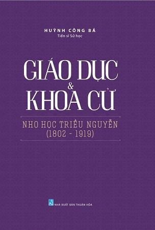 Giáo Dục Và Khoa Cử Nho Học Triều Nguyễn - Huỳnh Công Bá