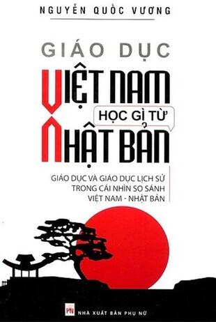 Giáo dục Việt Nam học gì từ Nhật Bản Nguyễn Quốc Vương