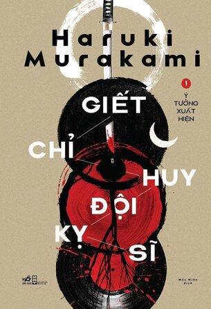 Giết Chỉ Huy Đội Kỵ Sĩ (Trọn Bộ 2 Tập) Haruki Murakami