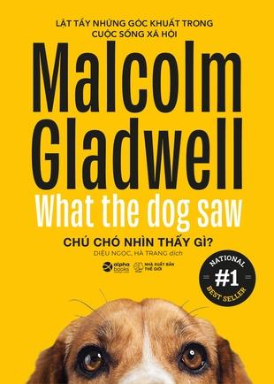 Chú chó nhìn thấy gì Malcolm Gladwell