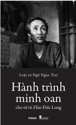 Hành trình minh oan cho tử tù Hàn Đức Long Ngô Ngọc Trai