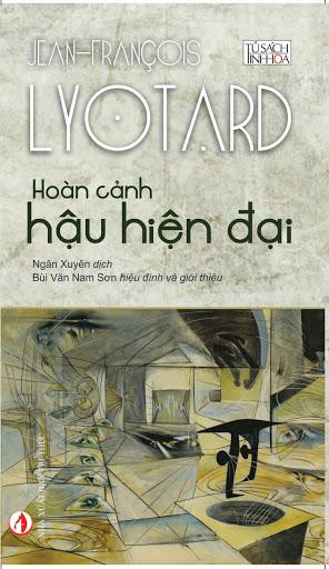 Hoàn cảnh hậu hiện đại Jean Franςois Lyotard