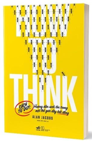 Cách Tư Duy (How to think): Hướng Dẫn Sinh Tồn Trong Một Thế Giới Đầy Bất Đồng