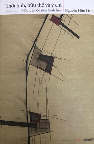 Thời tính, hữu thể và ý chí - Một luận đề siêu hình học - Nguyễn Hữu Liêm