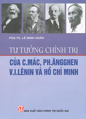 Tư tưởng chính trị của C.Mác, Ph.Ăngghen V.I.Lênin và Hồ Chí Minh