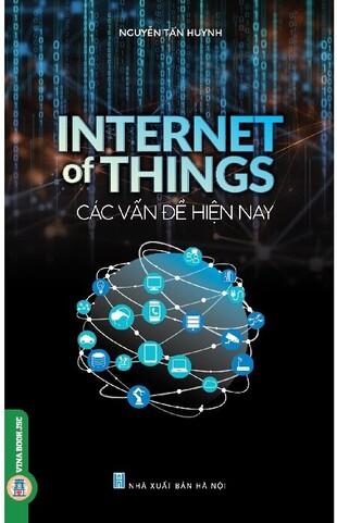 Internet Of Things: Các Vấn Đề Hiện Nay Nguyễn Tấn Huynh