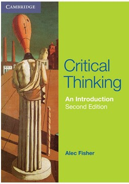 Critical Thinking: An Introduction - Alec Fisher