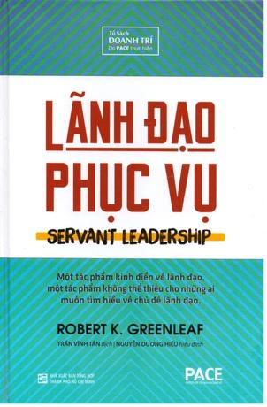 Lãnh đạo phục vụ (Servant Leadership) - Robert K. Greenleaf