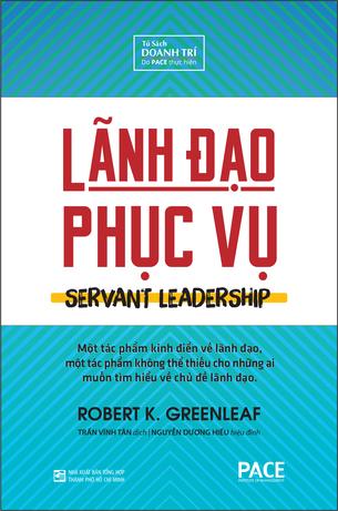 Lãnh đạo phục vụ (Servant Leadership) Robert K. Greenleaf