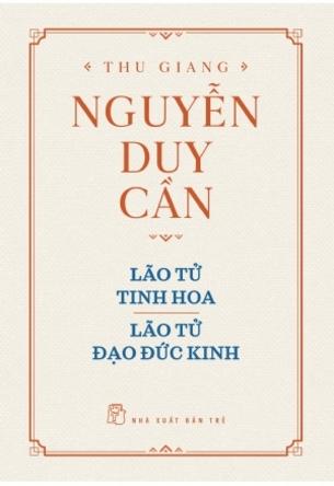 Lão tử tinh hoa; Lão tử đạo đức kinh; Nguyễn Duy Cần