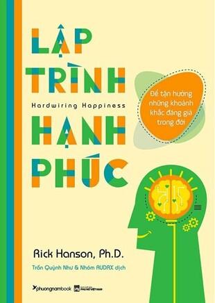Lập Trình Hạnh Phúc Rick Hanson, Ph.D