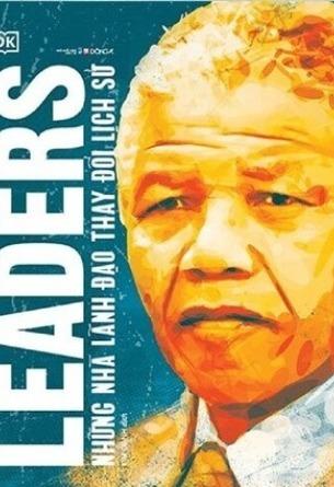 Leaders: Những Nhà Lãnh Đạo Thay Đổi Lịch Sử
