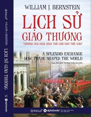 Lịch sử giao thương - Thương mại định hình thế giới như thế nào?