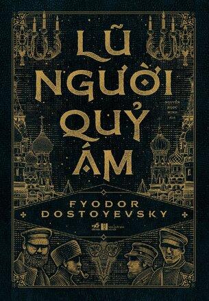 Dostoevsky: Anh Em Nhà Karamazov, Lũ Người Quỷ Ám, Tội Ác và Hình Phạt