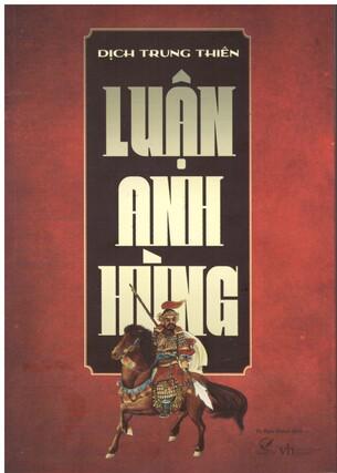 Luận Anh Hùng (Tái bản) - Dịch Trung Thiên